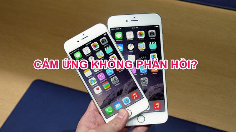 cảm ứng iPhone 6 lúc được lúc không